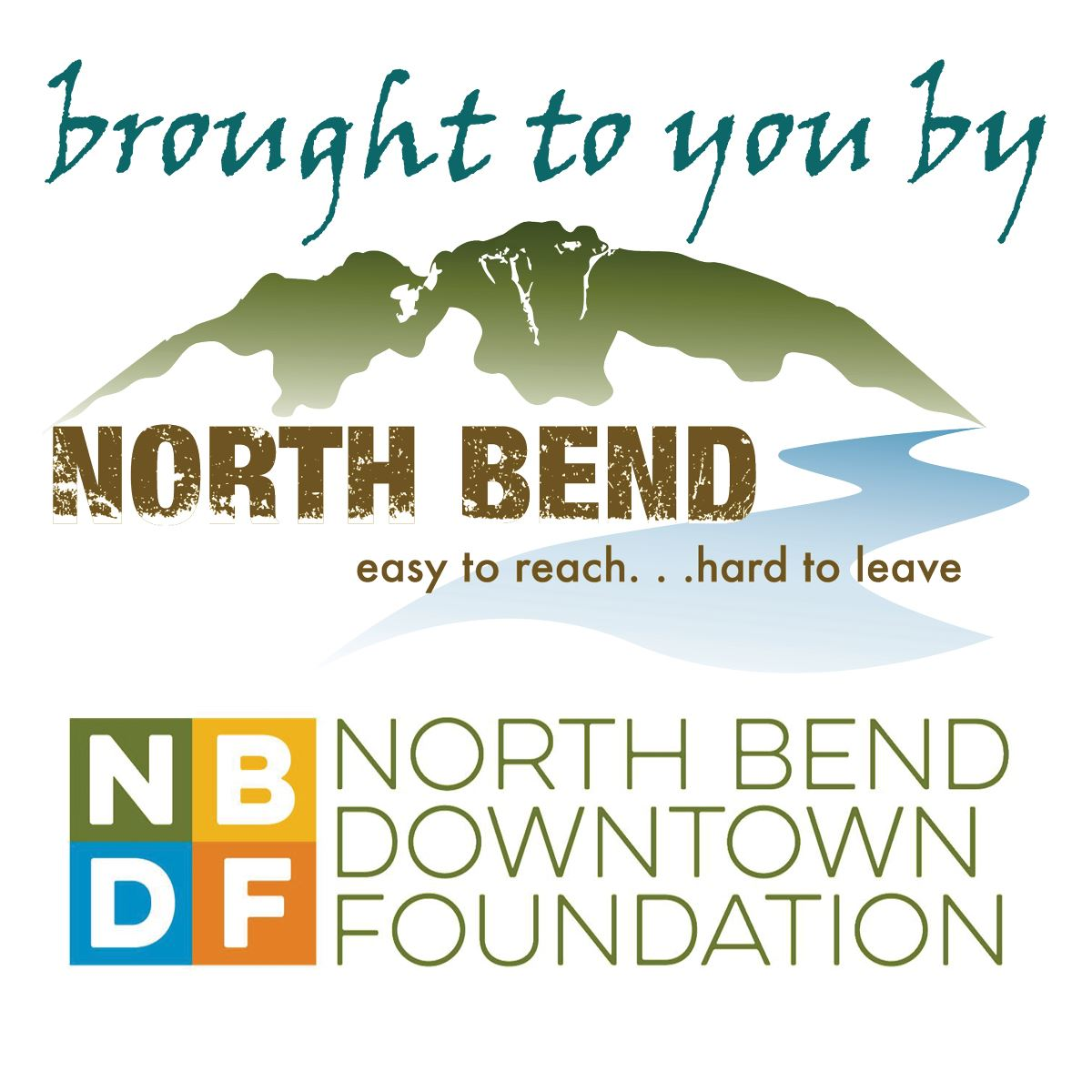 Brought to You by the City of North Bend and the North Bend Downtown Foundation